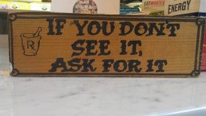 if you don't see it, ask for it!